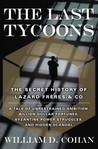 The Last Tycoons: The Secret History of Lazard Frères & Co.