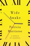 Wide Awake: A Memoir of Insomnia