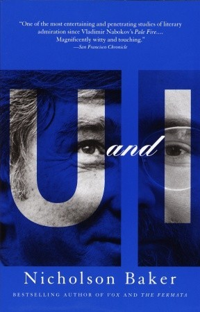 U and I by Nicholson Baker
