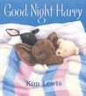 Good Night Harry by Kim Lewis