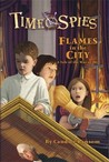 Flames in the City: A Tale of the War of 1812 (Time Spies)