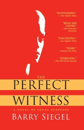 The Perfect Witness by Barry Siegel