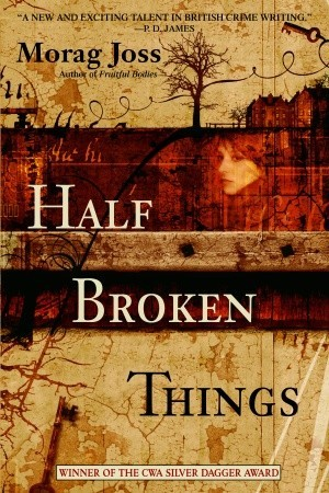 Half Broken Things by Morag Joss