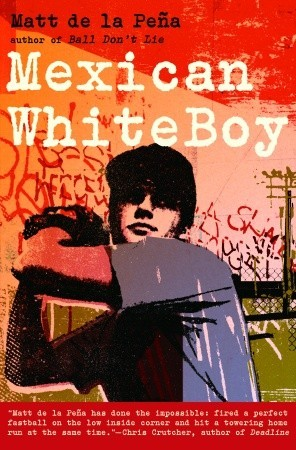 Mexican WhiteBoy by Matt de la Pena — Reviews, Discussion ...