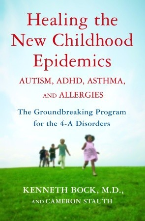 Healing the New Childhood Epidemics by Kenneth Bock