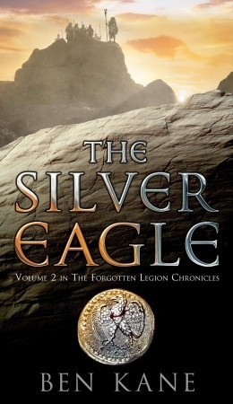 The Silver Eagle by Ben Kane