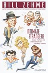 Intimate Strangers: Comic Profiles and Indiscretions of the Very Famous