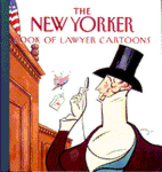 The New Yorker Book of Lawyer Cartoons by The New Yorker