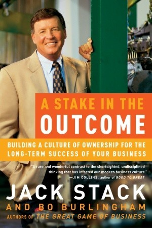 A Stake in the Outcome by Jack Stack
