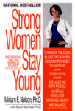 Strong Women Stay Young by Miriam E. Nelson