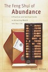 The Feng Shui of Abundance: A Practical and Spiritual Guide to Attracting Wealth Into Your Life