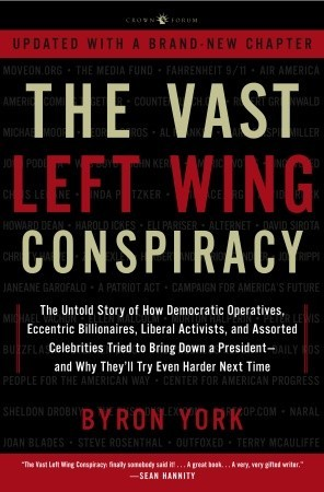 The Vast Left Wing Conspiracy: The Untold Story of the Democrats' Desperate Fight to Reclaim Power