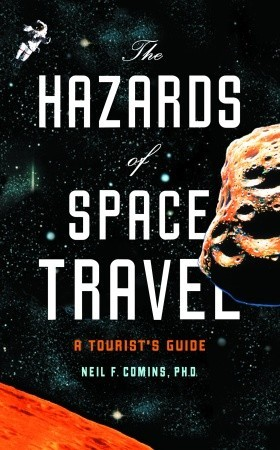 The Hazards of Space Travel by Neil F. Comins
