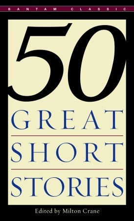 50 Great Short Stories by Milton Crane