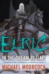 Elric in the Dream Realms (Chronicles of the Last Emperor of Melniboné, #5)