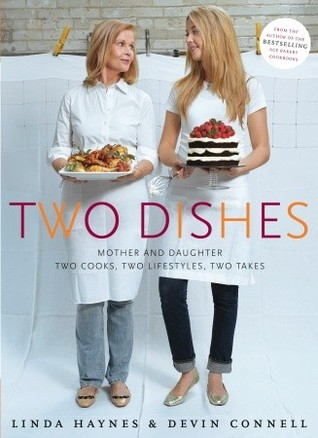 Two Dishes: Mother and Daughter: Two Cooks,Two Lifestyles, Two Takes