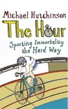 The Hour: Sporting Immortality the Hard Way