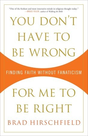 You Don't Have to Be Wrong for Me to Be Right: Finding Faith Without Fanaticism