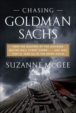 Chasing Goldman Sachs by Suzanne McGee