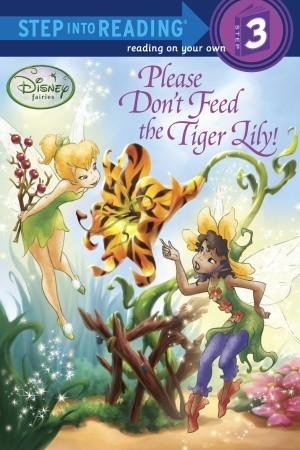 Please Don't Feed the Tiger Lily! (Disney Fairies)