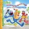 Watch Out For Banana Peels and Other Important Sesame Safety Tips Big Book: A Sesame Street Big Book