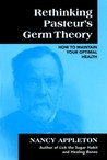Rethinking Pasteur's Germ Theory: How to Maintain Your Optimal Health