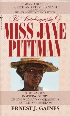 The Autobiography of Miss Jane Pittman by Ernest J. Gaines