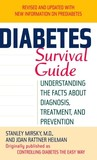 Diabetes survival guide : understanding the facts about diagnosis, treatment, and prevention