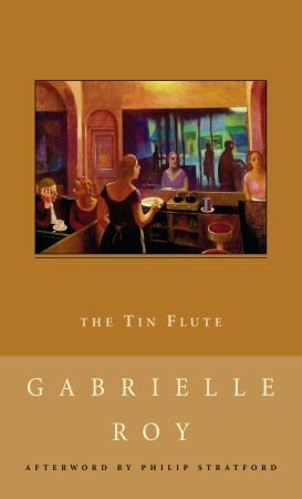 The Tin Flute by Gabrielle Roy