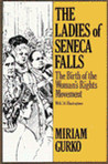 The Ladies of Seneca Falls: the Birth of the Women's Rights Movement (Studies in the Life of Women)