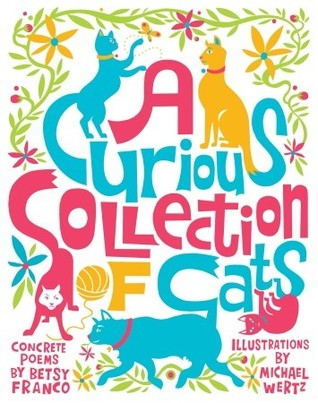 A Curious Collection of Cats by Betsy Franco