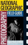 National Geographic Photography Field Guide: Digital Black & White