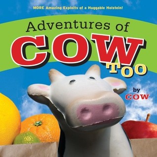 Adventures of Cow, Too by Lori Korchek
