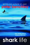 Shark Life by Peter Benchley