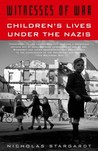 Witnesses of War: Children's Lives Under the Nazis