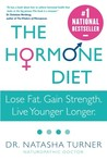 The Hormone Diet: Lose Fat. Gain Strength. Live Younger Longer.