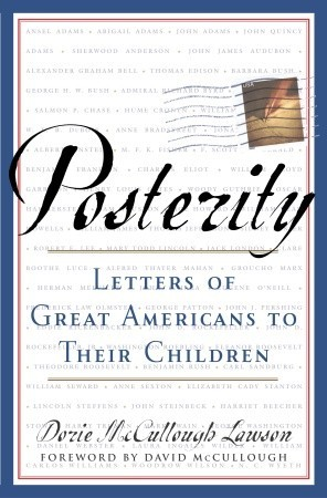 Posterity: Letters of Great Americans to Their Children