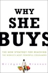 Why She Buys: The...