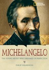 Michelangelo: The Young Artist Who Dreamed of Perfection (World History Biographies)