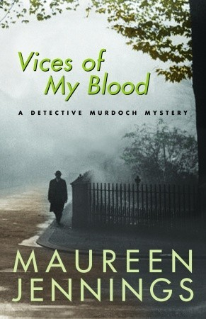 Vices of My Blood by Maureen Jennings