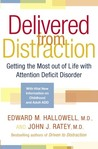 Delivered from Distraction by Edward M. Hallowell