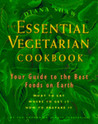 The Essential Vegetarian Cookbook: Your Guide to the Best Foods on Earth