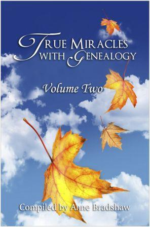 True Miracles with Genealogy by Anne Bradshaw
