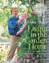 P. Allen Smith's Living in the Garden Home: Connecting the Seasons with Containers, Crafts, and Celebrations
