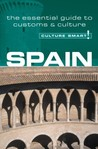 Spain - Culture Smart!: The Essential Guide to Customs  Culture