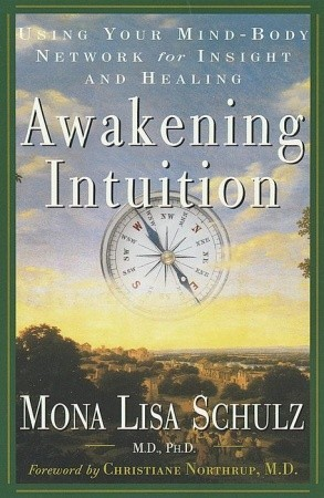 Awakening Intuition by Mona Lisa Schulz