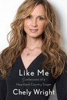 Like Me by Chely Wright