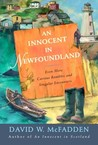 An Innocent in Newfoundland: Even More Curious Rambles and Singular Encounters