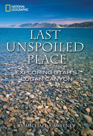 Last Unspoiled Place by Michael S. Sweeney