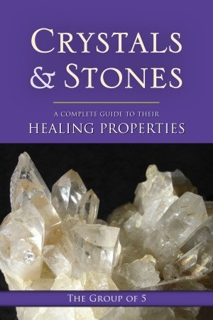 Crystals and Stones: A Complete Guide to Their Healing Properties
